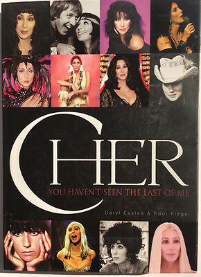 Cher: You Haven't Seen the Last of Me, by Daryl Easlea and Eddi Fiegel, 2011