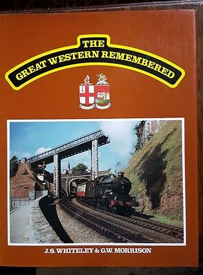 The Great Western Remembered - J S Whiteley & G W Morrison
