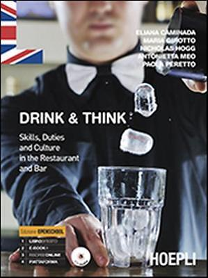 Drink & Think. Skills, Duties And Culture In The Restaurant And - 9788820361020