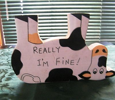 Funny Wood Cow on Back REALLY I'M FINE Country Kitchen Novelty Shelf Sitter
