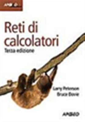 Reti Di Calcolatori - 9788838786396 Bruce S. Davie,larry L. Peterson Apogeo Educ