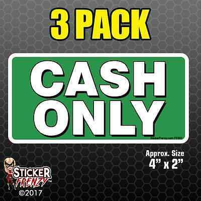 3 PACK CASH ONLY Sticker Decal Window Business Sign Vinyl Register #FE502