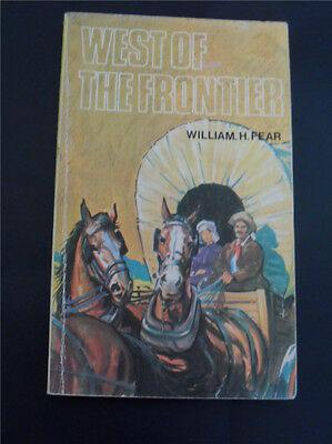 Classic Western Paperback-West Of The Frontier - William H Fear 1971