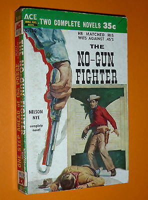 Vintage Ace Double-The No-Gun Fighter-Nelson Nye-One Step Ahead Of The Pose