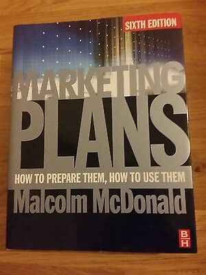 Marketing Plans: How to Prepare Them, How to Use Them by Malcolm McDonald (Pape…