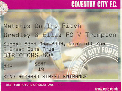 Ticket - Bradley & Ellis FC v Trumpton 23.05.04  Matches on the Pitch @ Coventry
