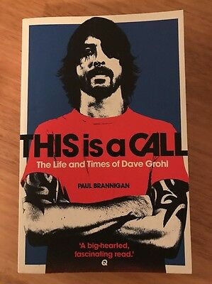 This is a Call: The Life and Times of Dave Grohl by Paul Brannigan (Paperback, …