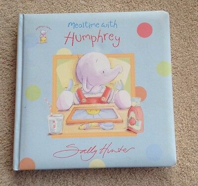 NEW Mealtime with Humphrey By Sally Hunter - Baby's Humphrey's Corner Board Book