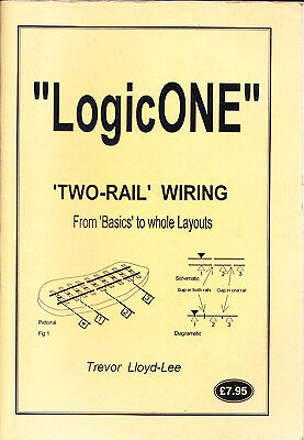 """""""LogicONE"""" Two-Rail Wiring From Basics to Whole Layouts by Trevor Lloyd-Lee Pbk"""