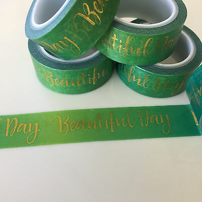 Washi Tape Gold Foil Beautiful Day On Green 15Mm Wide X 5Mtr Roll Plan Craft