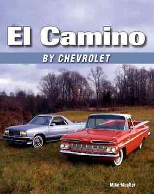 El Camino by Chevrolet Book~1964-1988~History~Specifications~Photos~NEW!
