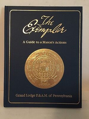 The Exemplar - a Guide to a Mason's Actions Grand Lodge F&AM of Pennsylvania '85