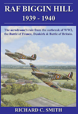 RAF Biggin Hill 1939-1940 - Battle of Britain Author signed softback copy