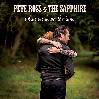 Ross Pete & The Sapphire - Rollin On Down the Lane