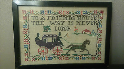 "english victorian sampler "" TO A FREINDS HOUSE THE WAY IS NEVER TO LONG"""