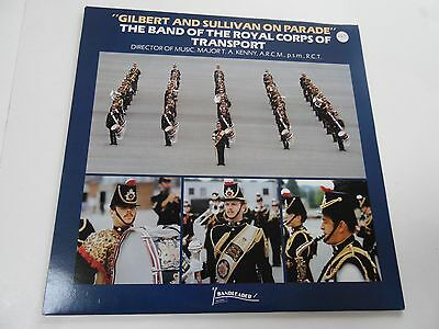 """""""Gilbert and Sullivan on parade"""".The band of the Royal corps of Transport.12"""" LP"""