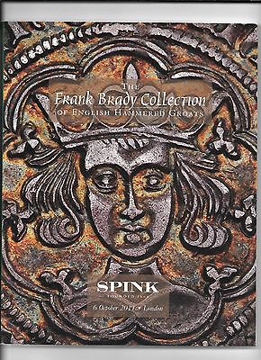 SPINK - THE FRANK BRADY COLLECTION of ENGLISH HAMMERED COINS - London, 2011
