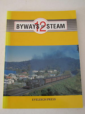 BYWAYS OF STEAM 12 EVELEIGH PRESS 1997 Railways of New South Wales NSW