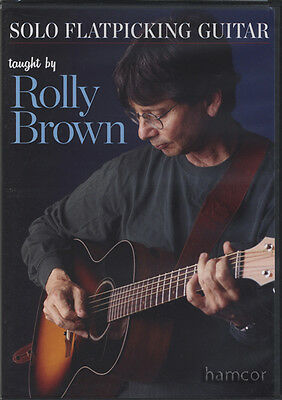 Solo Flatpicking Guitar Taught by Rolly Brown DVD