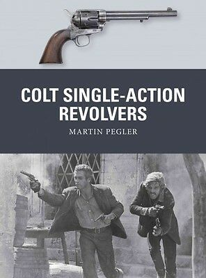 Colt Single-Action Revolvers Book by Martin Pegler~NEW 2017