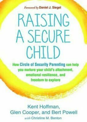NEW Raising a Secure Child By Kent Hoffman Paperback Free Shipping