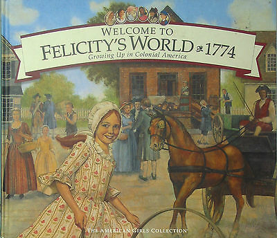 New American Girl Hardcover: WELCOME TO FELICITY'S WORLD ~1774 (Pleasant Co.)