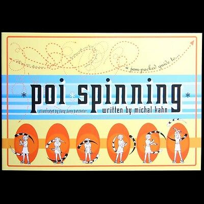 Michal Kahn's Poi Spinning! Best Selling Instruction Book! Signed by Author!