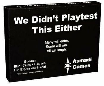 We Didnt Playtest This Either - Party Card Game