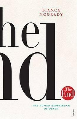 NEW The End By Bianca Nogrady Paperback Free Shipping