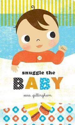 NEW Snuggle the Baby By Sara Gillingham Board Book Free Shipping