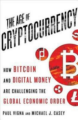 NEW The Age of Cryptocurrency By Paul Vigna Hardcover Free Shipping