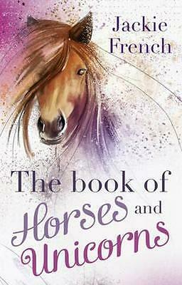 NEW The Book of Horses and Unicorns By Jackie French Paperback Free Shipping