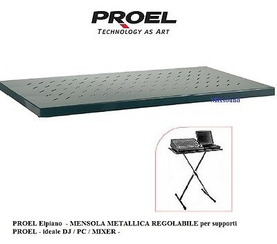 PROEL El Piano MENSOLA METALLICA REGOLABILE x supporti PROEL ideale DJ PC MIXER