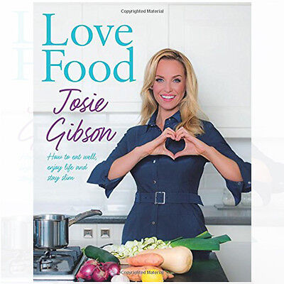 Love Food Book by Josie Gibson Paperback