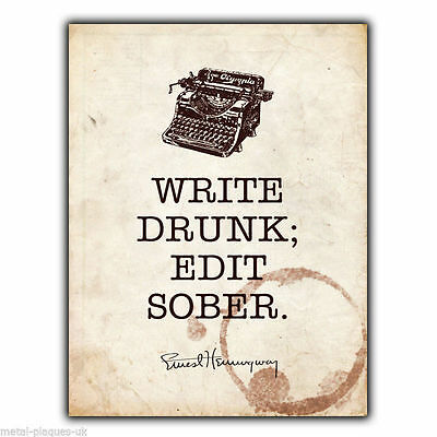 """METAL SIGN WALL PLAQUE """"WRITE DRUNK EDIT SOBER"""" Ernest Hemingway Quote poster"""