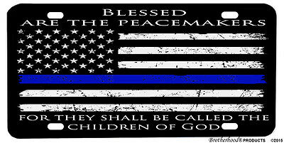 Thin Blue Line Flag Blessed Are The Peacemakers Aluminum License Plate