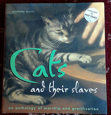 Cats and their slaves by Michelle Lovric