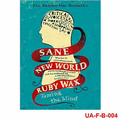 Sane New World: Taming the Mind Book By Ruby Wax, NEW Paperback, 9781444755756