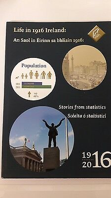 life in Ireland 1916...sories and statistics..printed in 2016 ..limited print.