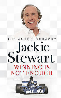 Winning is Not Enough: The Autobiography by Jackie Stewart (Hardback, 2007)