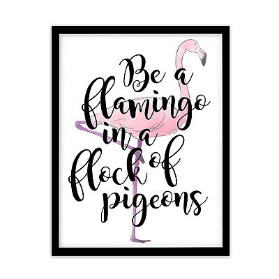 Motivational Inspirational Positive Affirmation Quote Print Poster Flamingo Gift