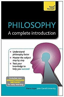 Philosophy - A Complete Introduction: Teach Yours Book by Kaye Sharon Paperback