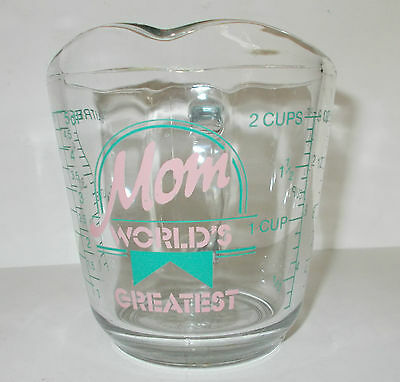 Vintage Anchor Hocking WORLD'S GREATEST MOM 2 Cup Measuring Glass Pyrex USA