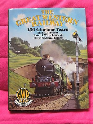 The Great Western Railway 150 Glorious Years Signed David St John Thomas