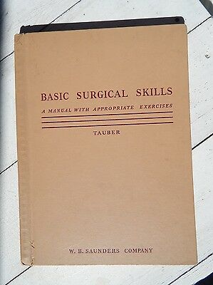 BASIC SURGICAL SKILLS by Robert Tauber 1955 Very Good Condition