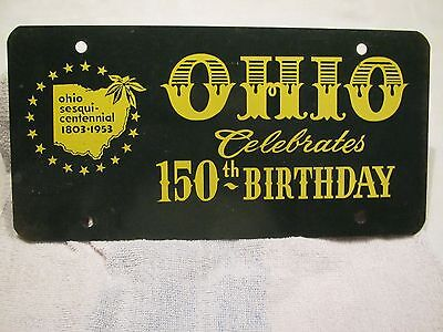 1953 FRONT BOOSTER LICENSE PLATE OHIO CELABRATES 150th BIRTHDAY SCARCE