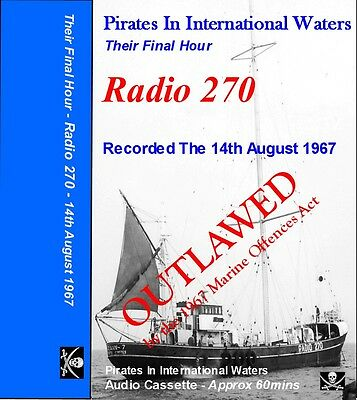 Pirate Radio - Outlawed - Radio 270 Their Final Hour on C60 Audio cassette