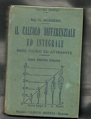 IL CALCOLO DIFFERENZIALE ED INTEGRALE facile e attraente Manuali Hoepli 1936