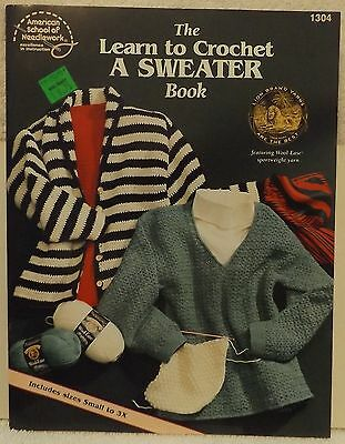 THE LEARN TO CROCHET A SWEATER BOOK #1304 by American School of Needlework 2000