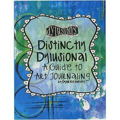 NEW Ranger, Dylusions, A Guide to Art Journaling, Dyan Reaveley